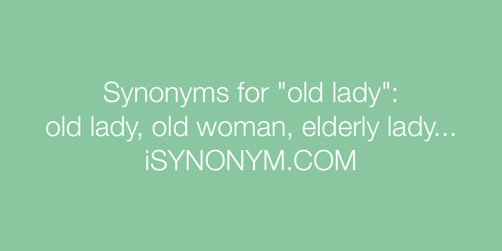 Synonyms old lady