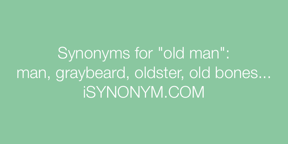 Synonyms old man