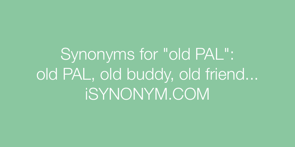 Synonyms old PAL