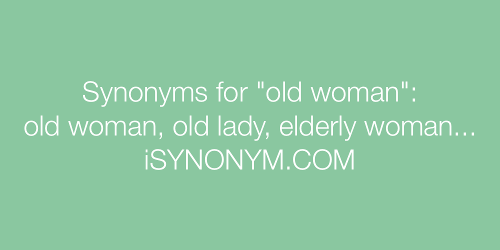 Synonyms old woman