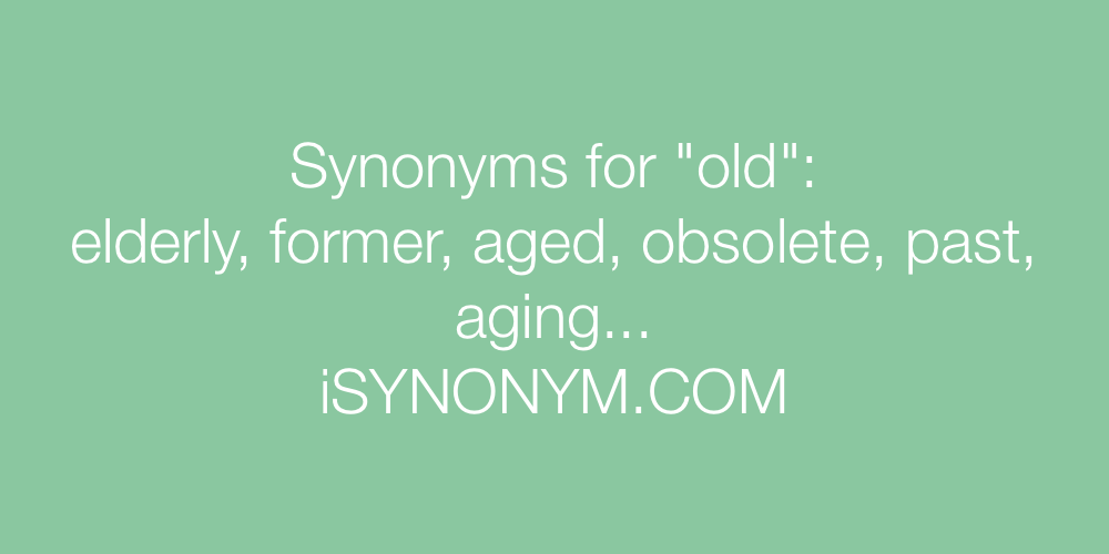 Synonyms old
