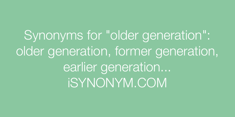 Synonyms older generation