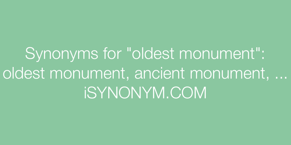 Synonyms oldest monument