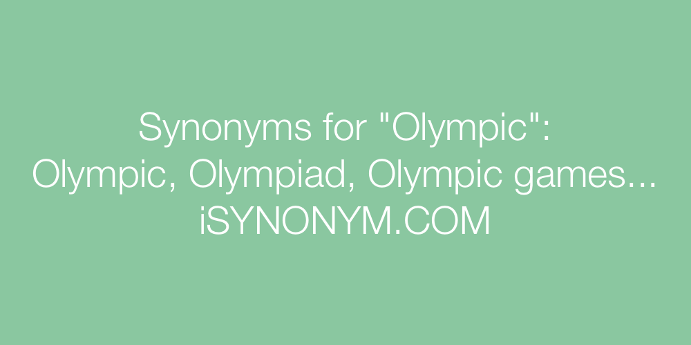 Synonyms Olympic