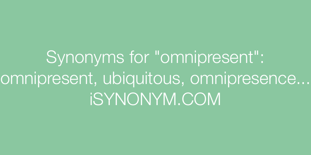 Synonyms omnipresent
