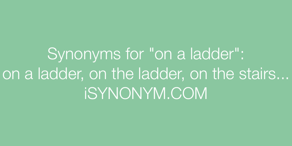 Synonyms on a ladder