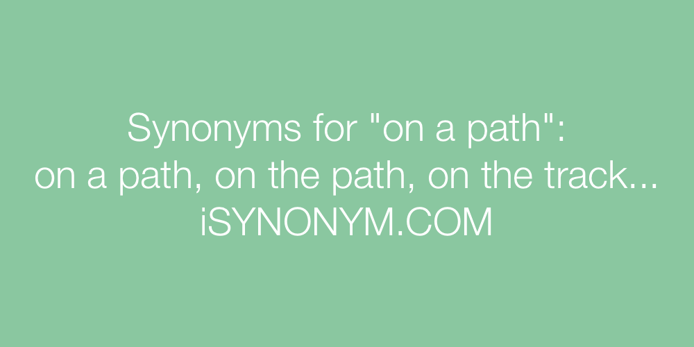 Synonyms on a path
