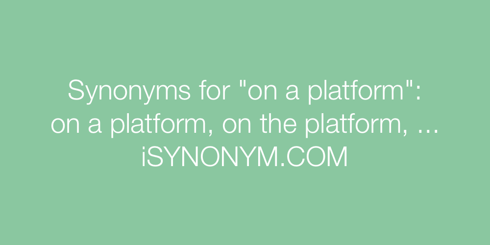 Synonyms on a platform