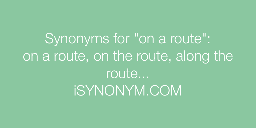 Synonyms on a route