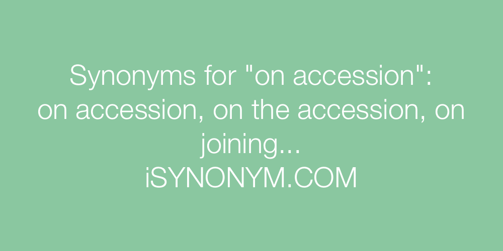 Synonyms on accession