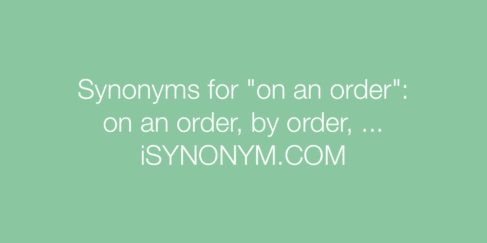 Synonyms on an order