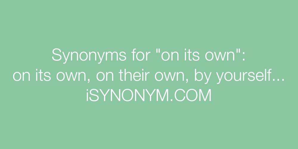 Synonyms on its own