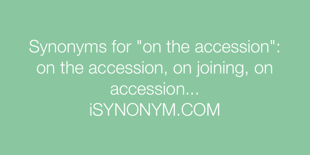 Synonyms on the accession