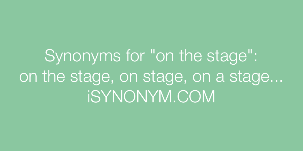 Synonyms on the stage