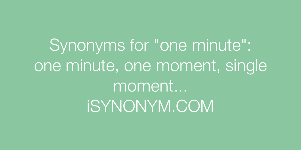 Synonyms one minute