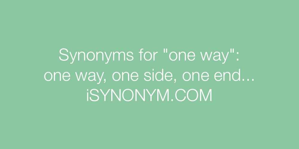 Synonyms one way