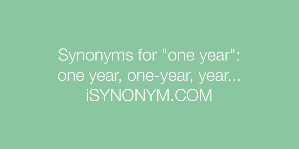 Synonyms one year
