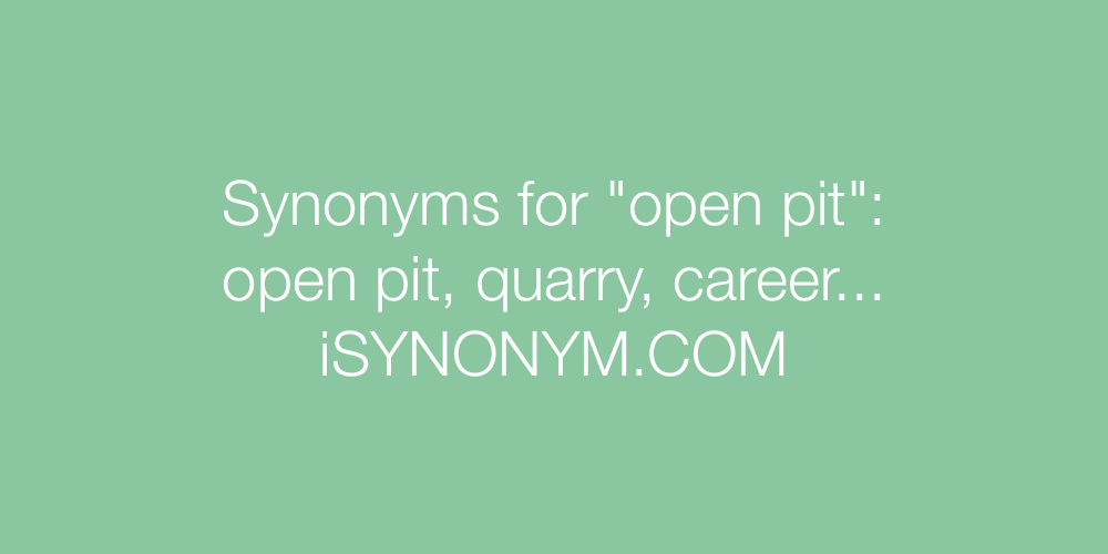 Synonyms open pit