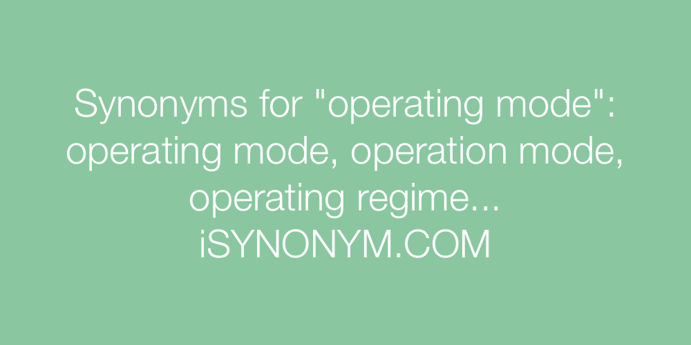Synonyms operating mode