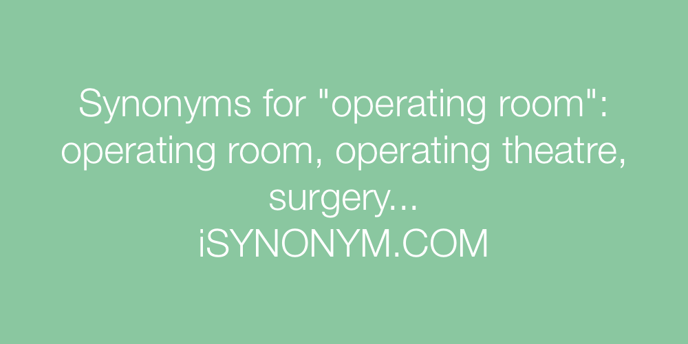 Synonyms operating room