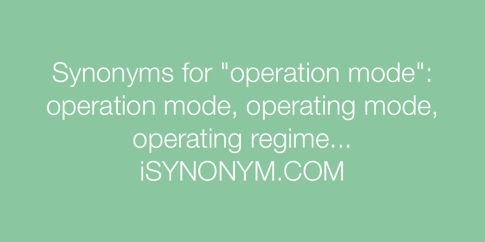 Synonyms operation mode