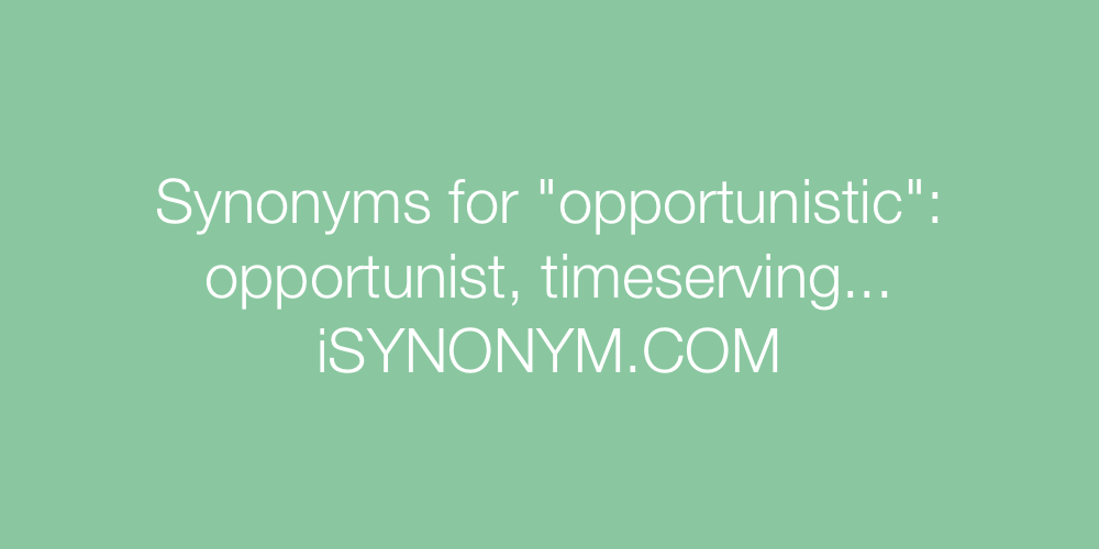 Synonyms opportunistic