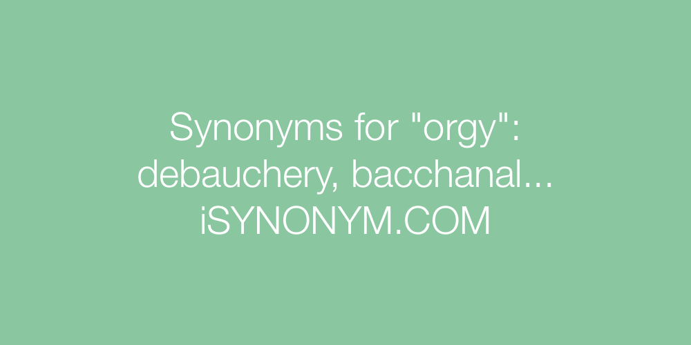 Synonyms orgy