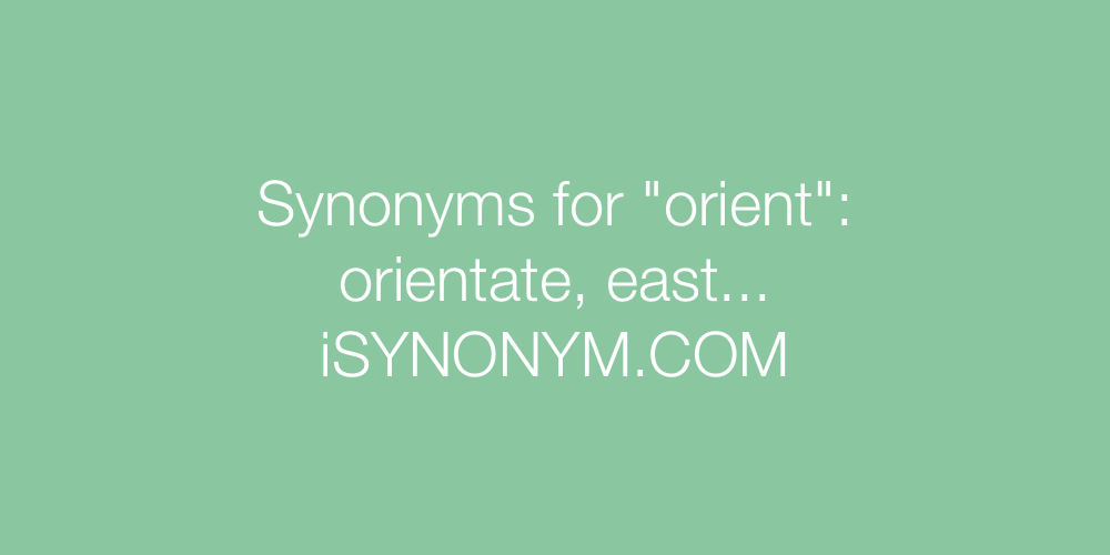 Synonyms orient