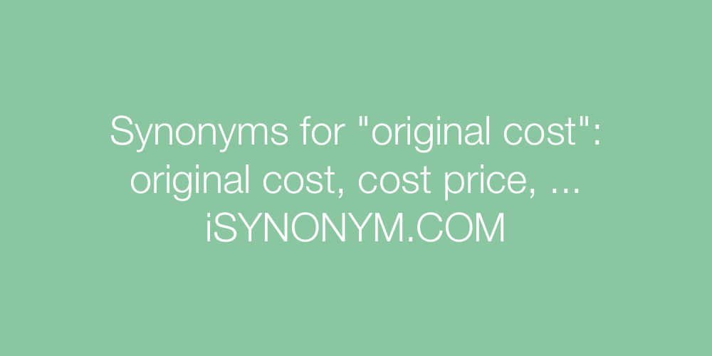 Synonyms original cost