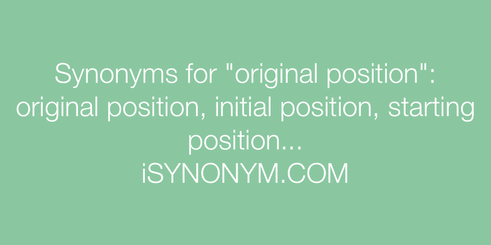 Synonyms original position