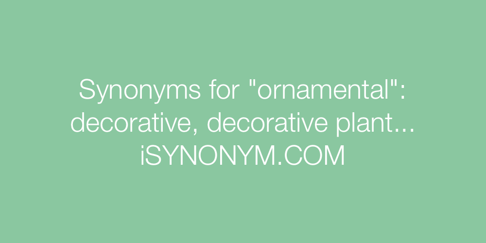 Synonyms ornamental