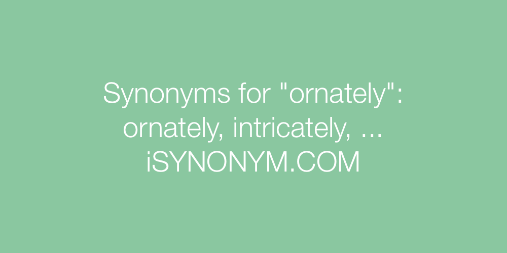 Synonyms ornately