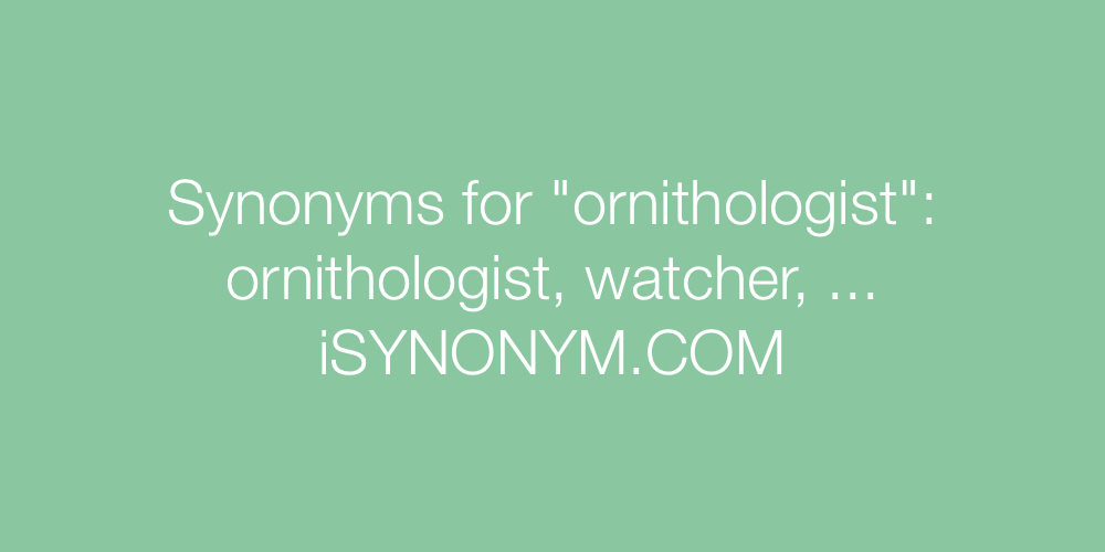 Synonyms ornithologist