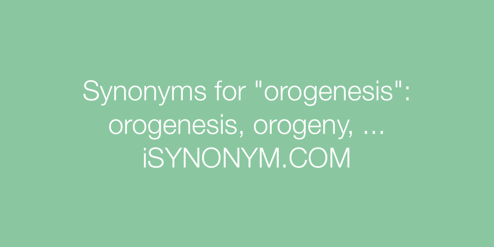 Synonyms orogenesis