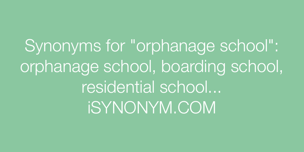 Synonyms orphanage school