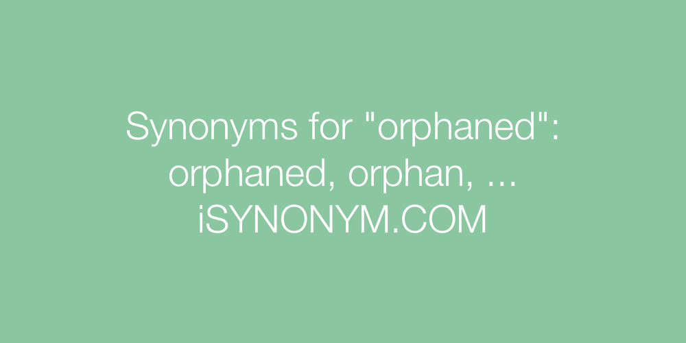 Synonyms orphaned