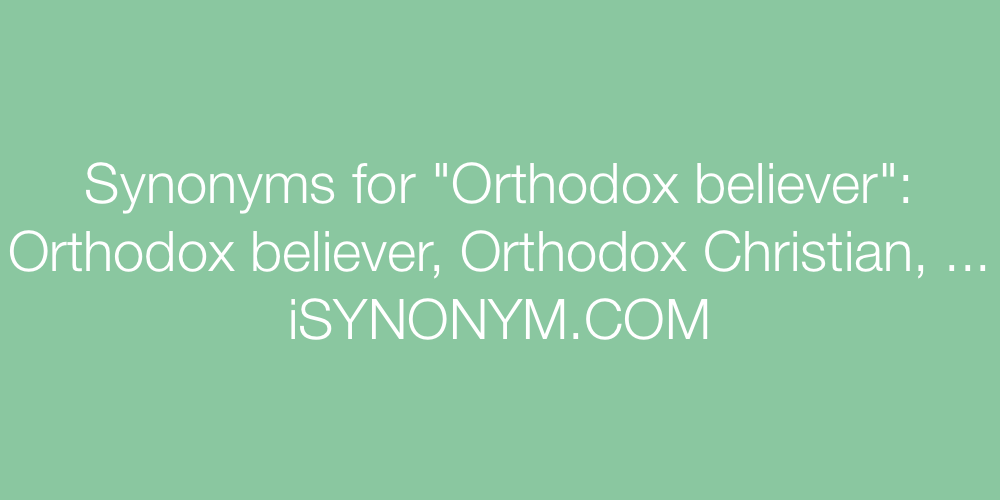 Synonyms Orthodox believer