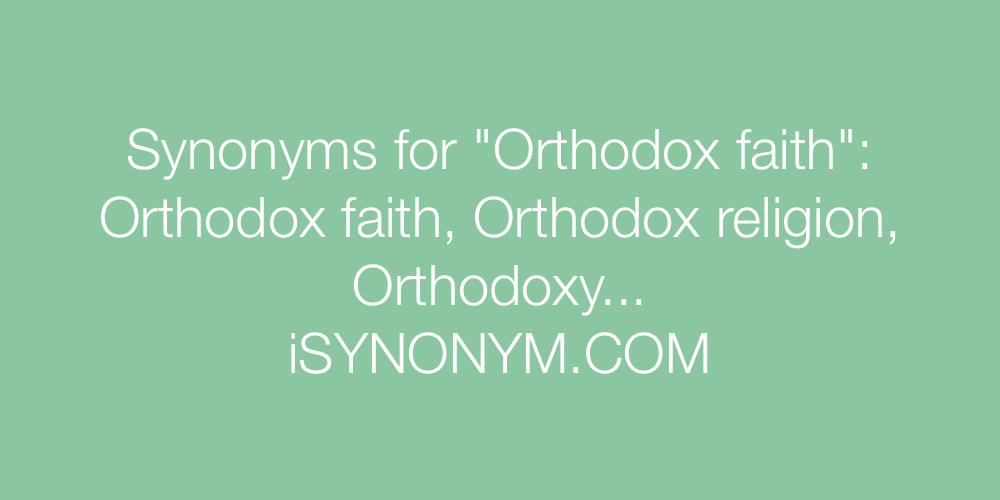 Synonyms Orthodox faith