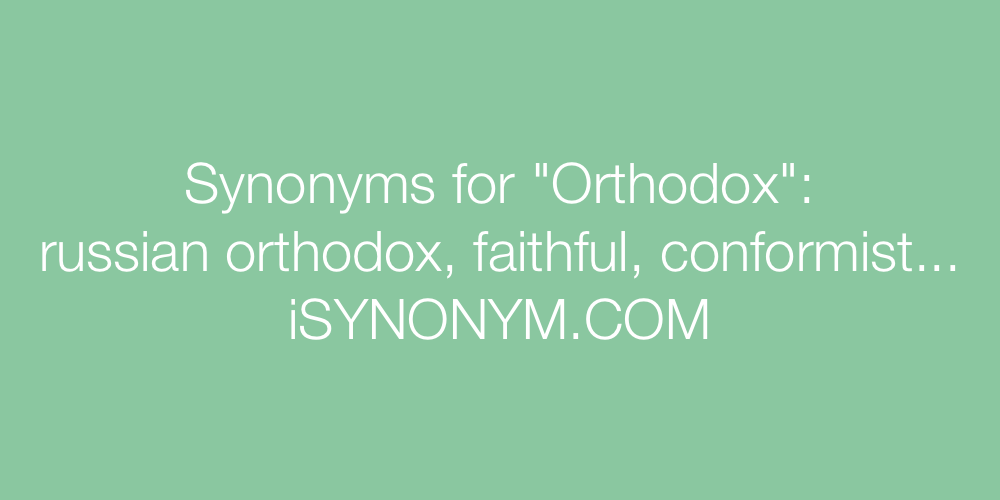 Synonyms Orthodox