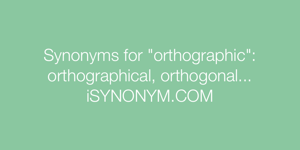 Synonyms orthographic