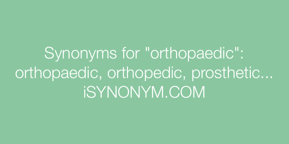 Synonyms orthopaedic