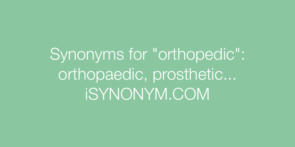Synonyms orthopedic