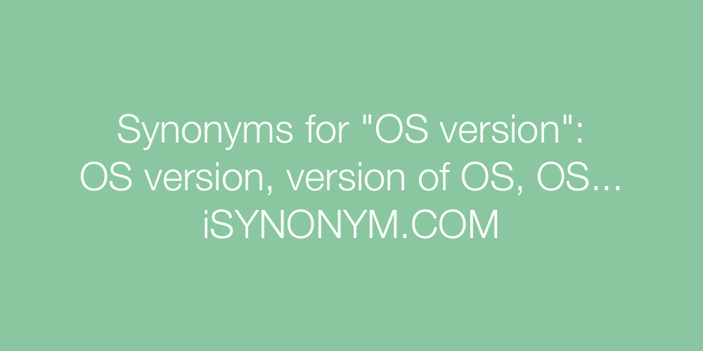 Synonyms OS version