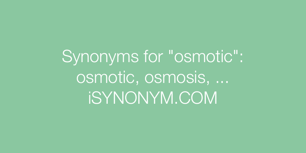 Synonyms osmotic