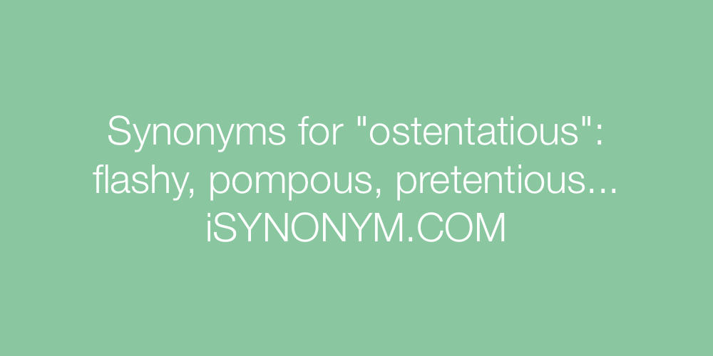 Synonyms ostentatious