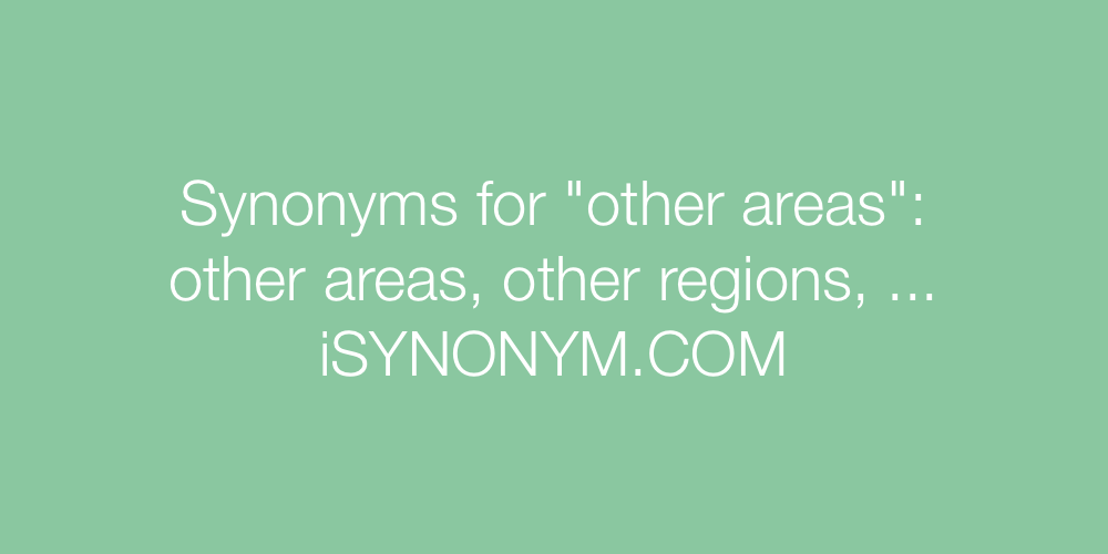 Synonyms other areas