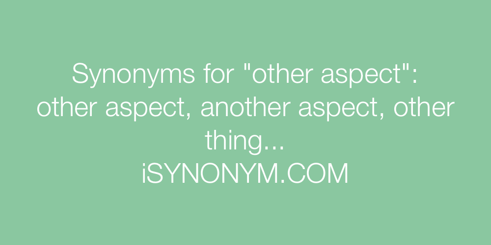 Synonyms other aspect