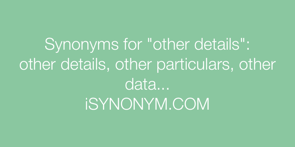Synonyms other details
