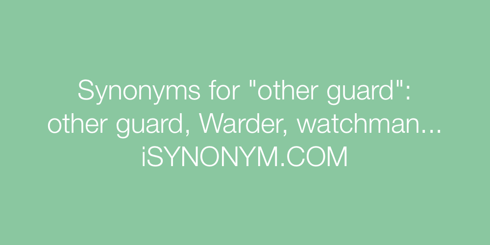 Synonyms other guard