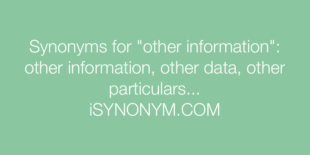 Synonyms other information